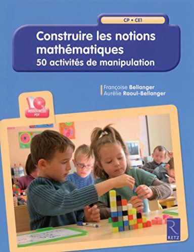 9782725632698: Construire les notions mathématiques (+ CD-Rom)