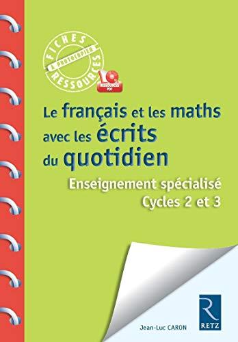 9782725632889: Le français et les maths avec les écrits du quotidien : Ensiegnement spécialisé Cycles 2 et 3 (1Cédérom) (Fiches ressources)