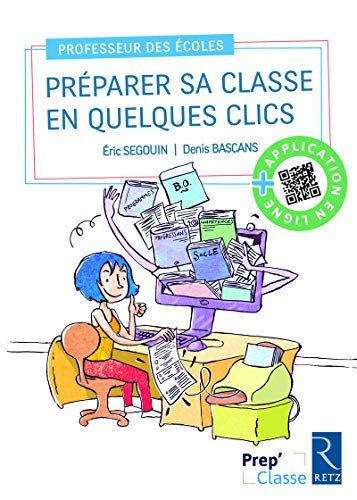 PREPARER SA CLASSE EN QUELQUES: Denis Bascans, Eric Segouin