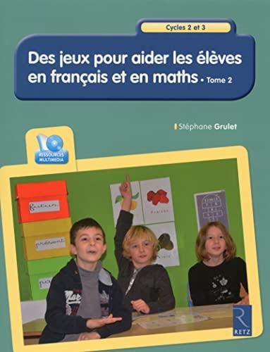 9782725633305: Des jeux pour aider les élèves en français et en maths - Tome 2 (+ CD-Rom)