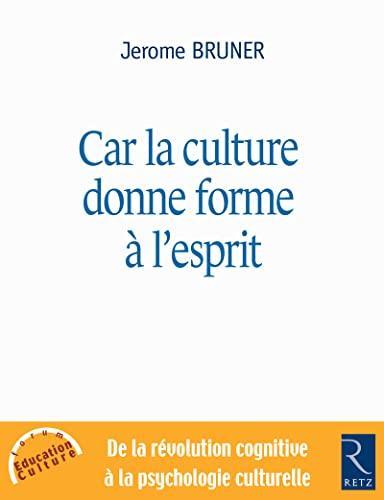 car la culture donne forme à l'esprit: Jerome Bruner