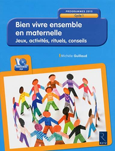 9782725634067: Bien vivre ensemble en maternelle : Jeux, activités, rituels, conseils - Cycle 1 - Programmes 2015 (1Cédérom) (Pédagogie pratique)