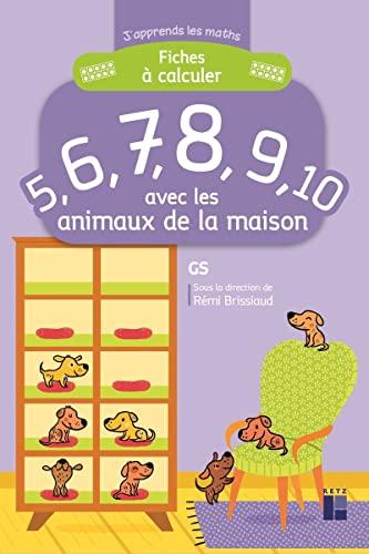 9782725634456: Fiches à calculer 5,6,7,8,9,10 avec les animaux de la maison