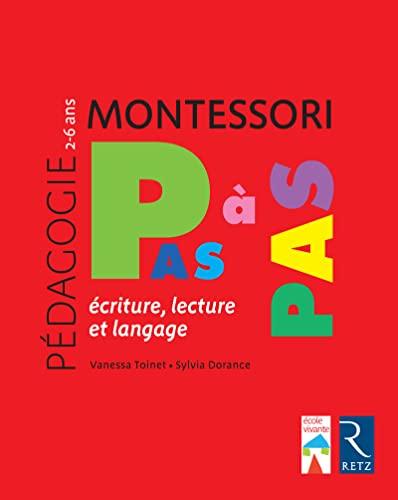 9782725636832: Montessori pas à pas - Écriture, lecture et langage / 2-6 ans