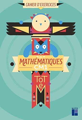 9782725637235: Totem Mathématiques CM1 - Cahier d'exercices