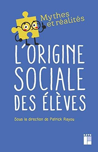 9782725637778: L'origine sociale des élèves