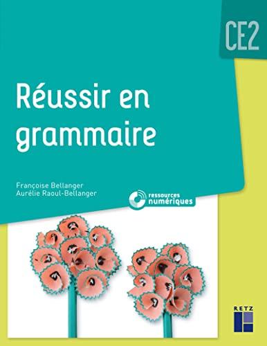 9782725638027: Réussir en grammaire CE2 (+ CD-Rom/téléchargement) - Nouvelle édition