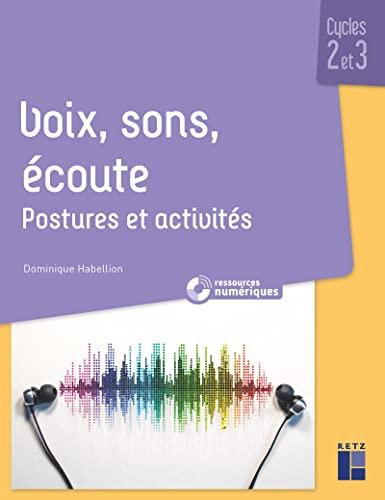 9782725638867: Voix, sons, écoute - Cycles 2 et 3 (+ ressources audio)