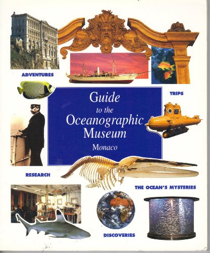 Guide to the Oceanographic Museum - Monaco -- Adventures - Research - Trips - The Ocean's Mysteri...