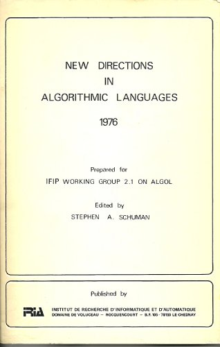 9782726101247: New directions in algorithmic languages 1976: [proceedings of the second conference, held in St. Pierre-de-Chartreuse on 30 August-2 September 1976]