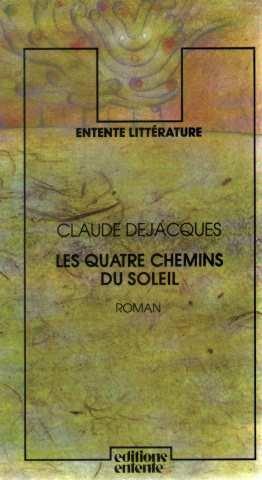 9782726600207: Les Quatre Chemins Du Soleil: Roman