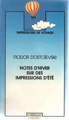 Notes d'hiver sur des impressions d'été: Fedor Mikhaïlovitch Dostoïevski,