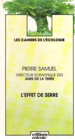 L'effet de serre (Les Cahiers de l'ecologie) (French Edition) (2726600956) by Pierre Samuel