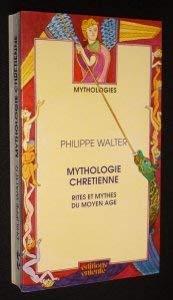9782726601082: Mythologie chrétienne: Rites et mythes du Moyen Age (Mythologies) (French Edition)