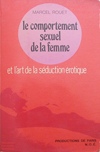 9782726798003: Le Comportement sexuel de la femme et l'art de la s�duction �rotique