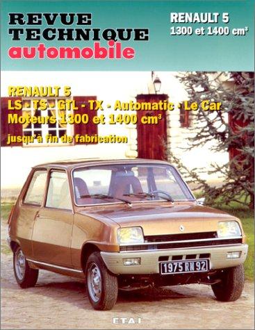 9782726842645: Renault 5 LS-TS-GTS-TX-automatic-le car, moteurs 1300 et 1400 cm3