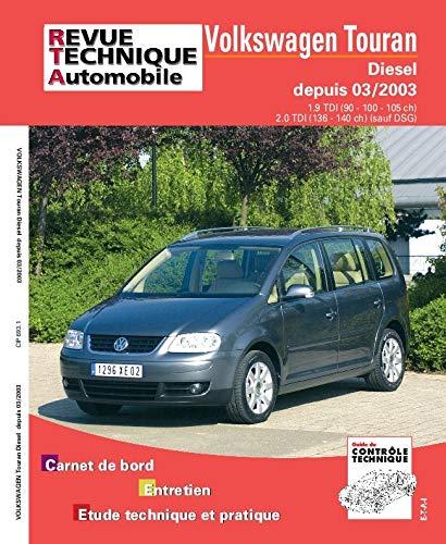 VOLKSWAGEN TOURAN DIESEL DEPUIS 03/2003: R T A 693 1