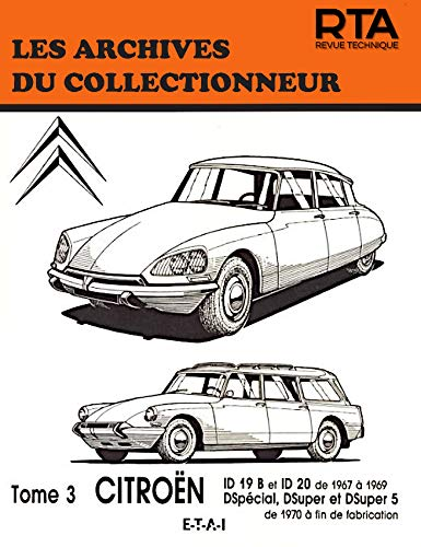 9782726881262: Les Archives du collectionneur N°32 Tome 3 : Citroën ID 19 B ID -2 0-DS Special- D Super- D Super de 1970 à fin de fabrication