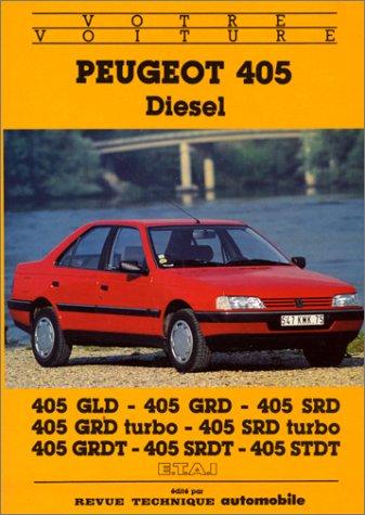 9782726881590: Votre Peugeot 405 diesel : 405 GLD, 405 GRD, 405 SRD, 405 GRD turbo, 405 SRD turbo, 405 GRDT, 405 SRDT, 405 STD