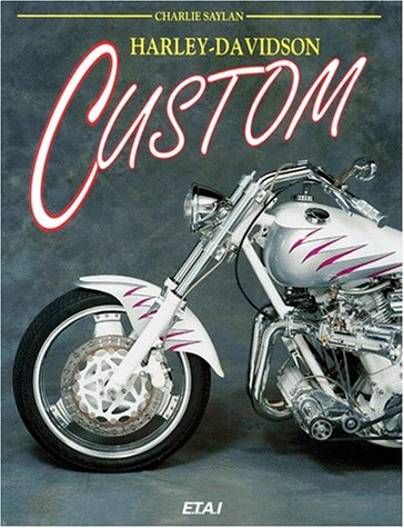 Harley Davidson Custom.: Saylan,Charlie.