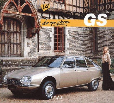 9782726885338: La Citroën GS de mon père