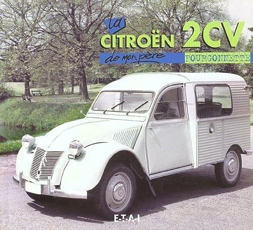 9782726885390: La Citroën 2CV fourgonnette (De mon père)