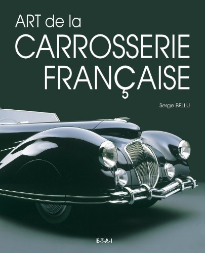 La Carrosserie Francaise: Serge Bellu
