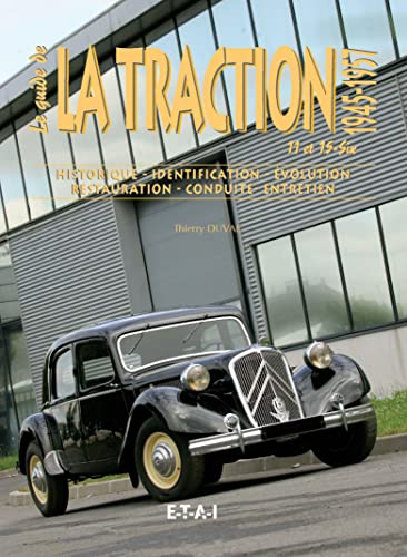 GUIDE TRACTION 11 ET 15 SIX 1945 1957: DUVAL THIERRY