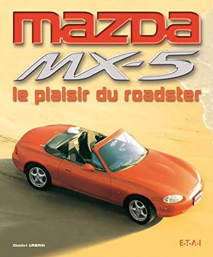 9782726888476: Mazda MX-5 : Le plaisir du roadster