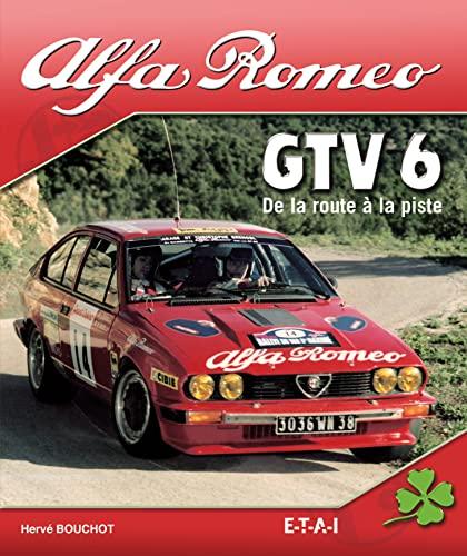 9782726888698: Alfa Romeo GTV 6 : De la route à la piste