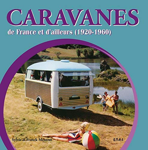9782726889879: Caravanes de France et d'ailleurs (1920-1960) (French Edition)