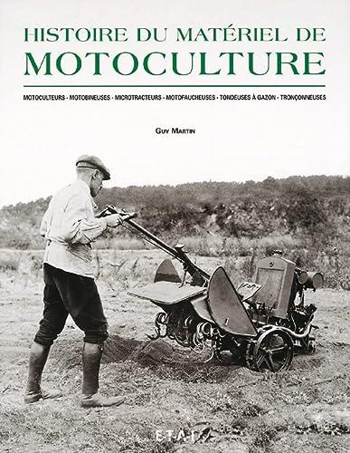 9782726893203: Histoire du matériel de motoculture. Motoculteurs, motobineuses, microtracteurs, motofaucheuses, tondeuses à gazon, tronçonneuses