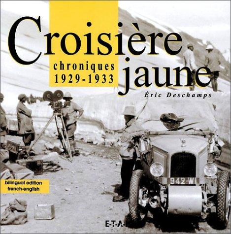 9782726893326: Croisière jaune : Chroniques, 1929-1933 (édition bilingue français/anglais)