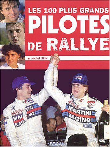 9782726893609: Les 100 plus grands pilotes de rallye