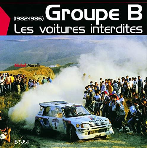 9782726893807: Groupe B : Les voitures interdites (1982-1986)