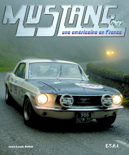 MUSTANG, UNE AMERICAINE EN FRANCE (Mustang - French Edition): BELLAT, JEAN-LOUIS