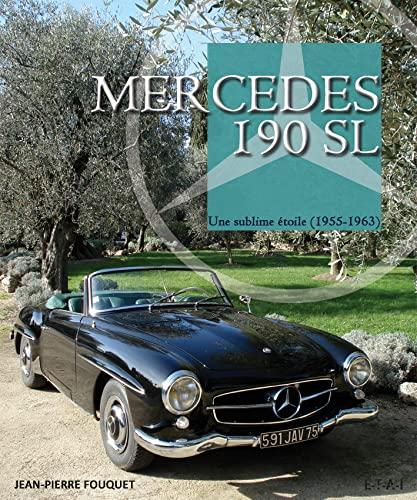 9782726894927: Mercedes 190 SL : Une sublime étoile (1955-1963)
