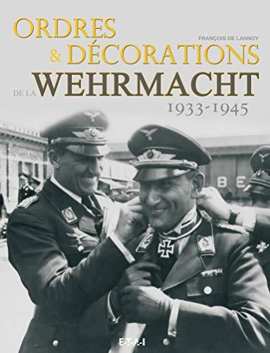 ORDRES ET DECORATIONS WEHRMACHT 1933 194: LANNOY FRANCOIS DE