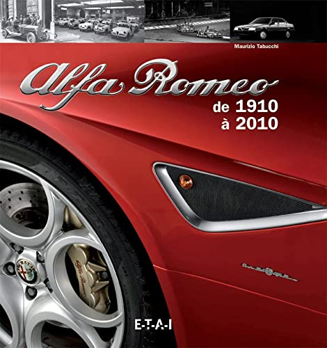 Alfa Roméo de 1910 à 2010 (French Edition) (9782726895504) by [???]