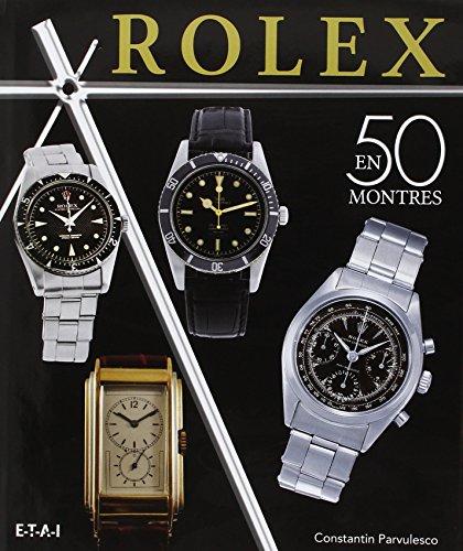 9782726896129: Rolex classiques : Une histoire en 50 montres 1927-1987
