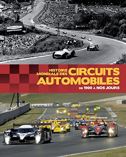 Histoire mondiale des circuits automobiles - Xavier Chauvin