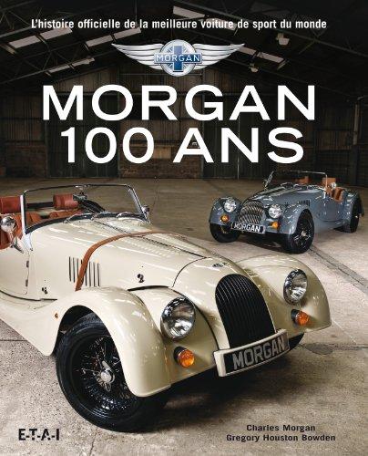9782726896266: Morgan 100 ans : L'histoire officielle de la meilleure voiture de sport du monde