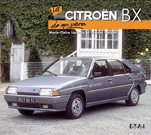 9782726896334: La Citroën BX de mon père