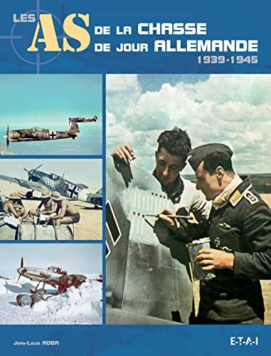 9782726896358: Les As de la chasse de jour allemande 1939-1945