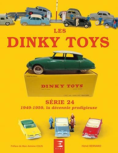 9782726896488: Les Dinky Toys S�rie 24 : 1949-1959, la d�cennie prodigieuse