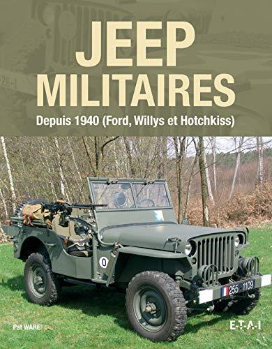 9782726896495: Jeep militaires depuis 1940 (Willys MB, Ford GPW et Hotchkiss M201) : Histoire, développement, production et rôles du véhicule tactique 1/4 de tonne 4X4 de l'armée américaine