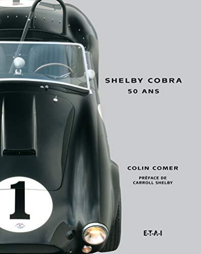 SHELBY COBRA 50 ANS: COMER COLIN