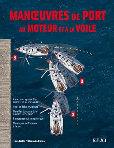 9782726896617: Manoeuvres de port au moteur et � la voile