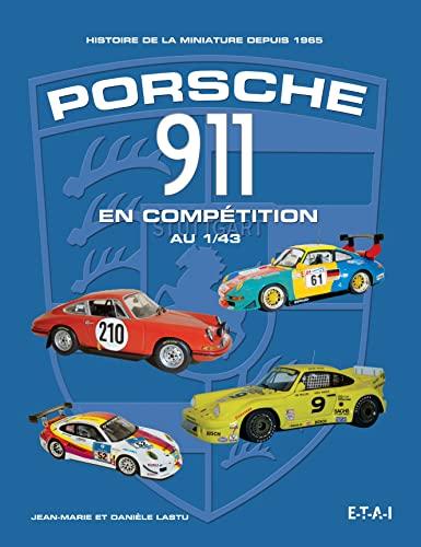PORSCHE 911 EN COMPETITION AU 1/43: LASTU