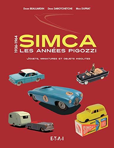 SIMCA LES ANNEES PIGOZZI 1936 1964: BEAUJARDIN